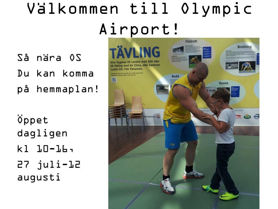Välkommen till Olympic Airport. Så nära OS Du kan komma på hemmaplan.