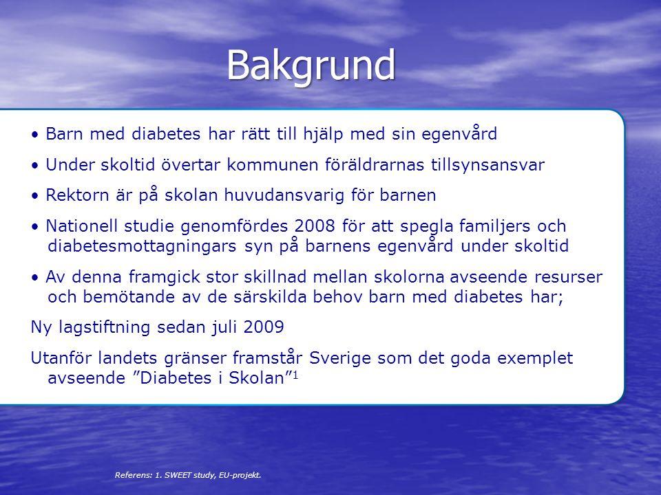 Bakgrund Barn med diabetes har rätt till hjälp med sin egenvård Under skoltid övertar kommunen föräldrarnas tillsynsansvar Rektorn är på skolan huvuda