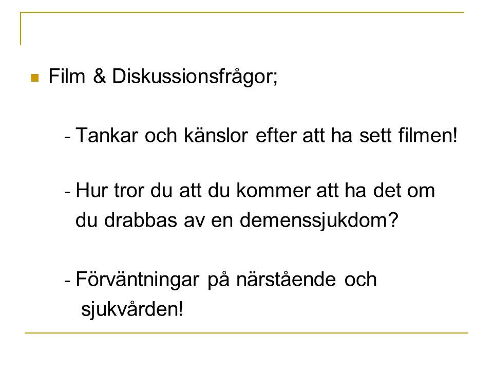 Film & Diskussionsfrågor; - Tankar och känslor efter att ha sett filmen.