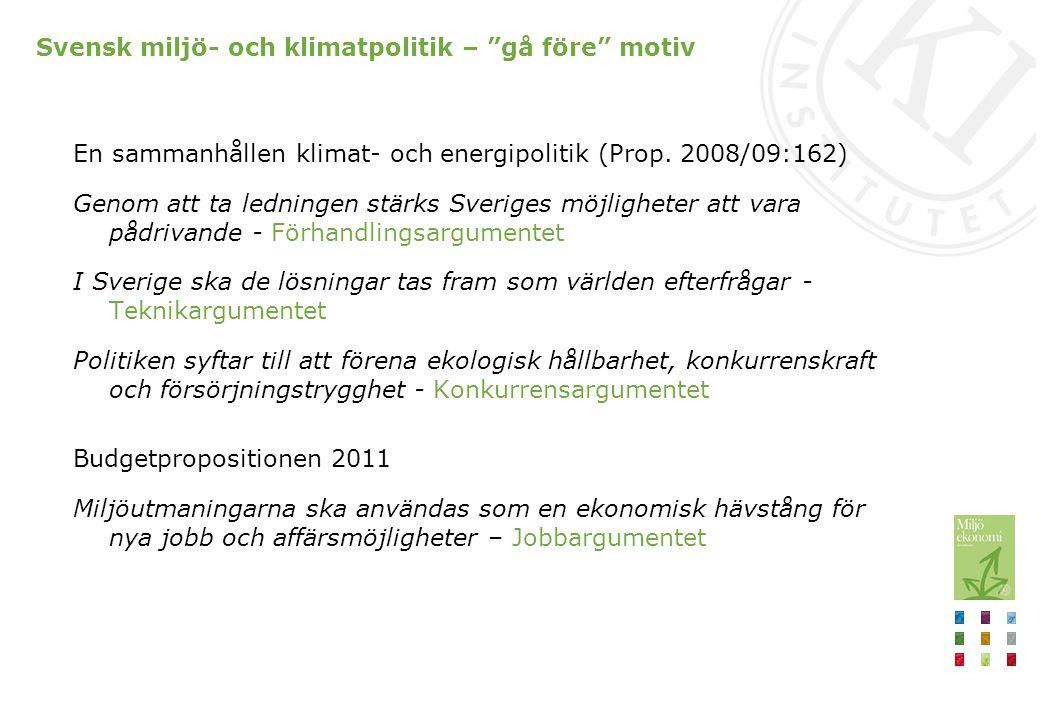 Svensk miljö- och klimatpolitik – gå före motiv En sammanhållen klimat- och energipolitik (Prop.