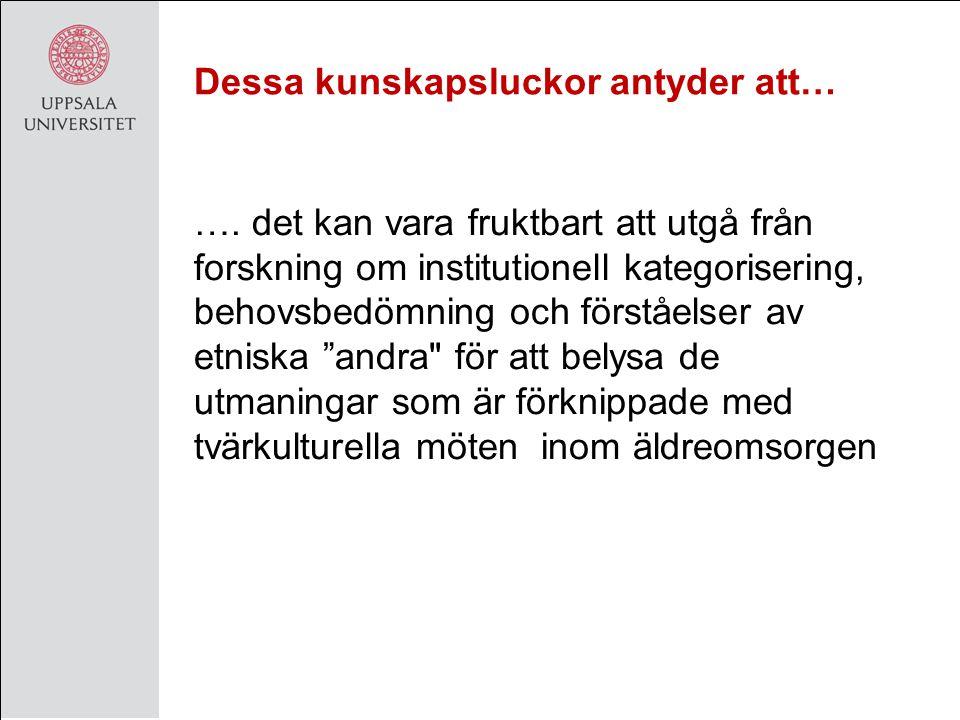 Varför är det intressant att studera uppfattningar av tvärkulturella möten inom ramen för den svenska behovsbedömningspraktiken .