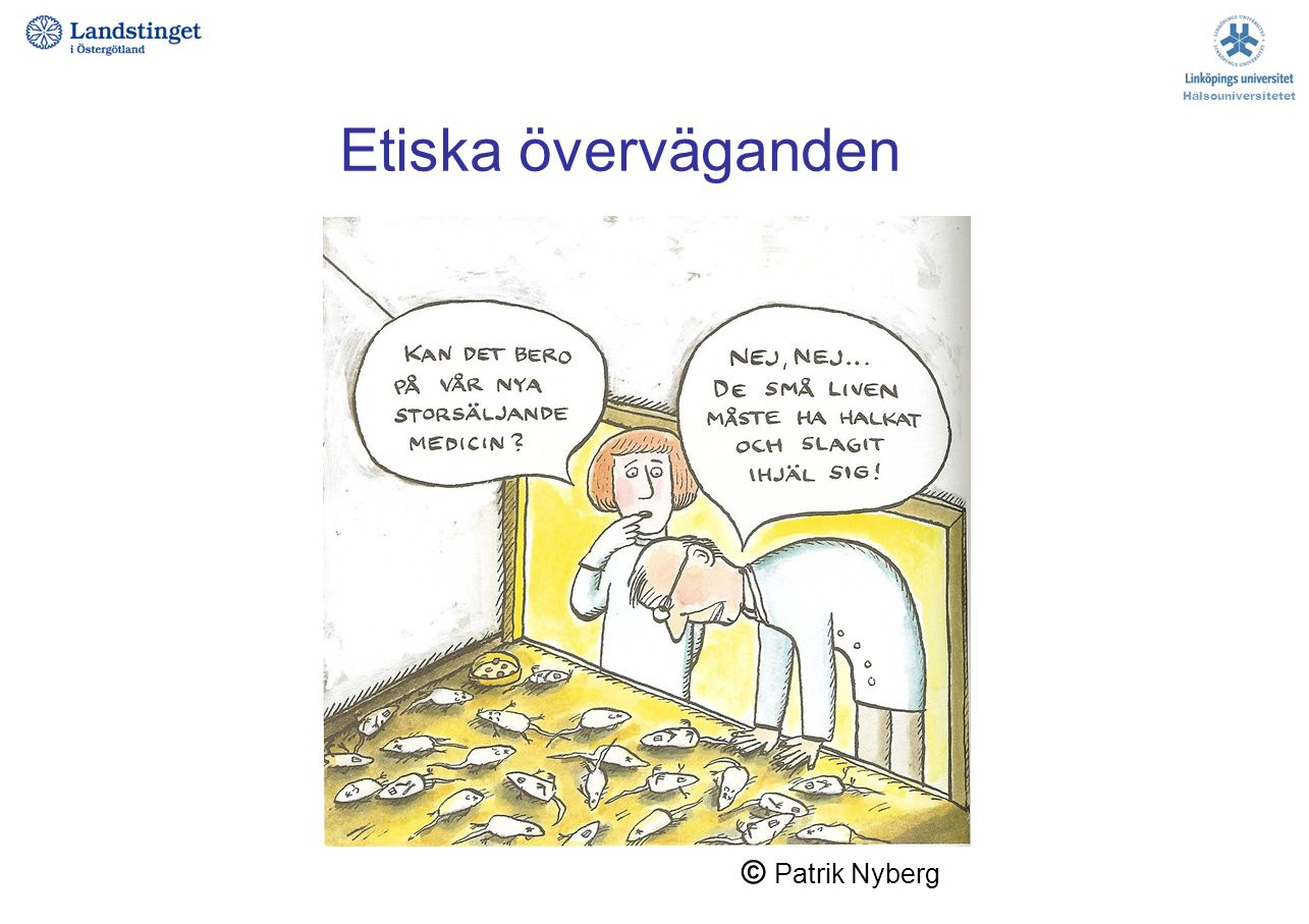Etiska överväganden Hälsouniversitetet © Patrik Nyberg