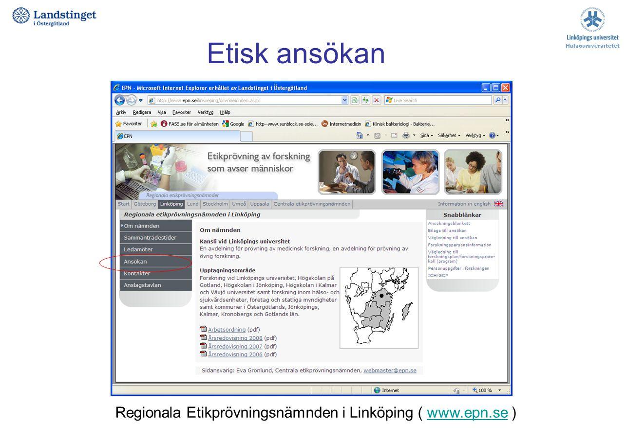 Etisk ansökan Hälsouniversitetet Regionala Etikprövningsnämnden i Linköping ( www.epn.se )www.epn.se