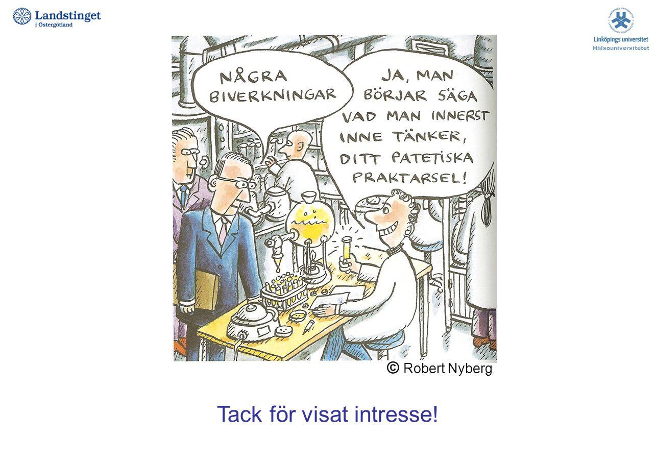 Hälsouniversitetet Tack för visat intresse! © Robert Nyberg