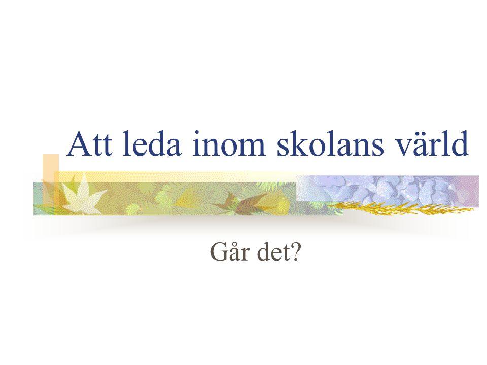 2004 09 07Lars Eriksson Skolan – en förmån att få leda.