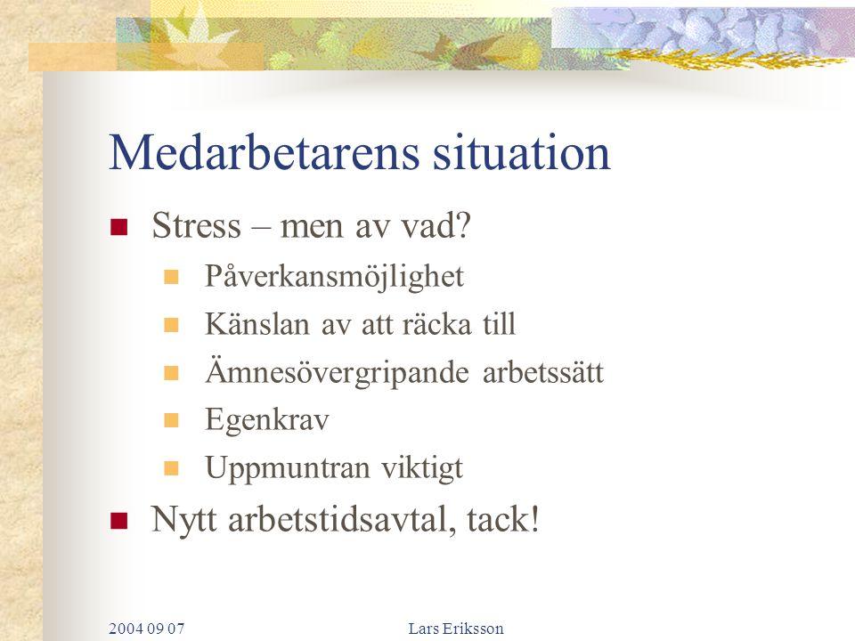 2004 09 07Lars Eriksson Medarbetarens situation Stress – men av vad.
