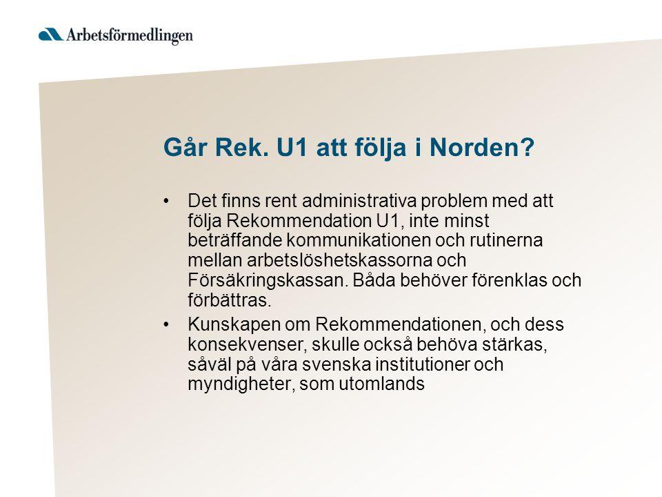 Går Rek.U1 att följa i Norden.