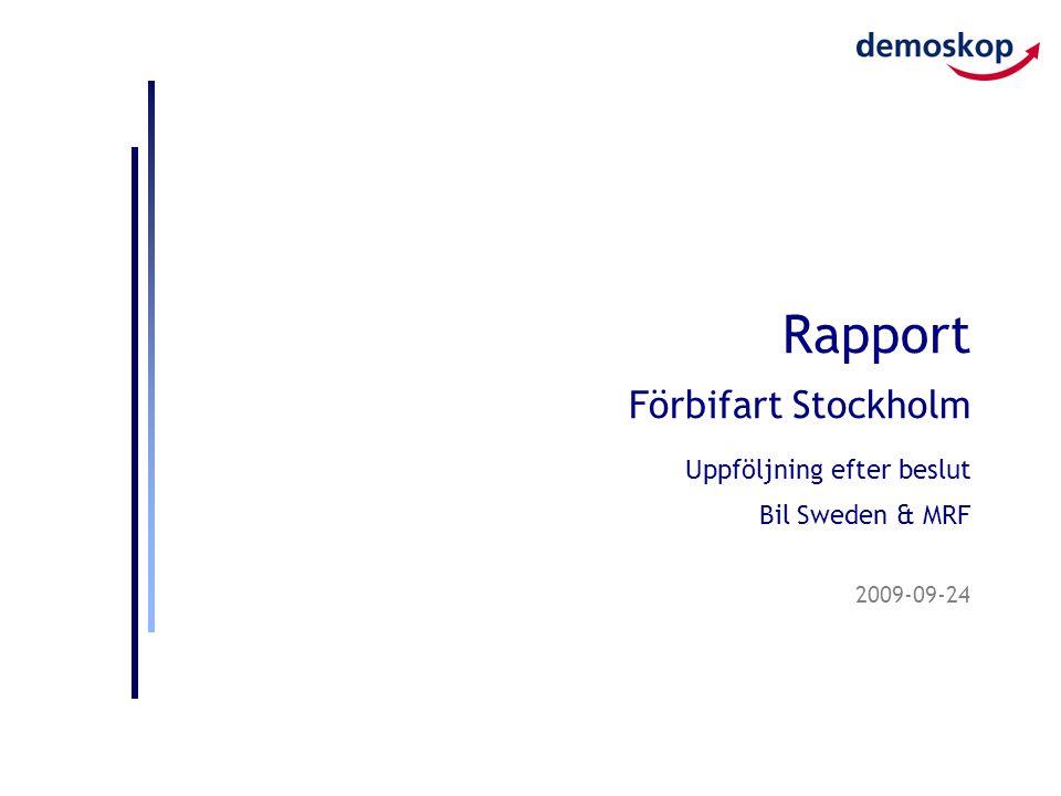 2009-09-24 Rapport Förbifart Stockholm Uppföljning efter beslut Bil Sweden & MRF