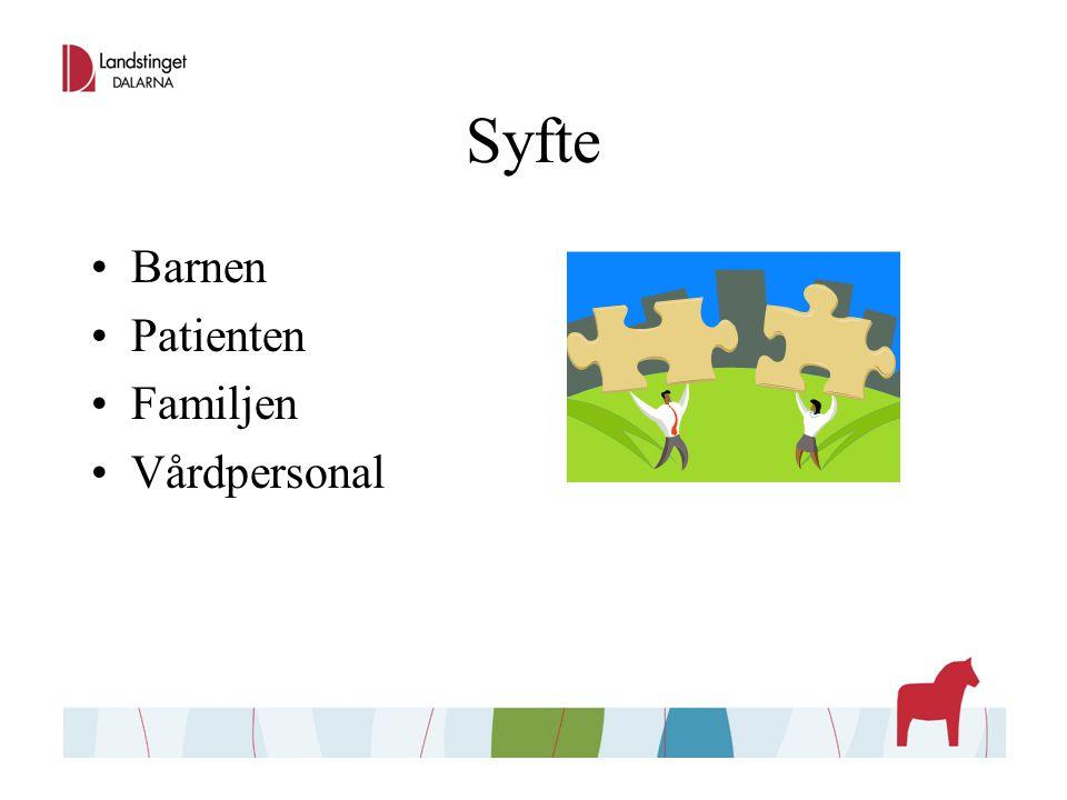 Syfte Barnen Patienten Familjen Vårdpersonal