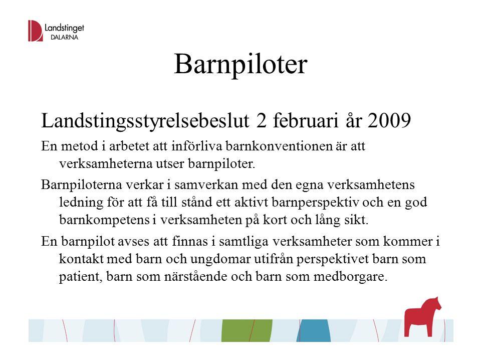 Landstingsstyrelsebeslut 2 februari år 2009 En metod i arbetet att införliva barnkonventionen är att verksamheterna utser barnpiloter.