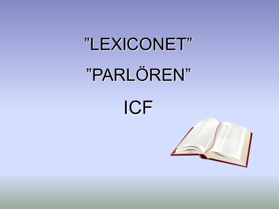 """""""LEXICONET""""""""PARLÖREN""""ICF"""