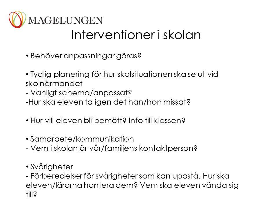 Interventioner i skolan Behöver anpassningar göras? Tydlig planering för hur skolsituationen ska se ut vid skolnärmandet - Vanligt schema/anpassat? -H