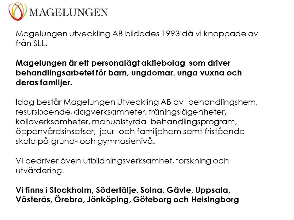 Magelungen utveckling AB bildades 1993 då vi knoppade av från SLL. Magelungen är ett personalägt aktiebolag som driver behandlingsarbetet för barn, un
