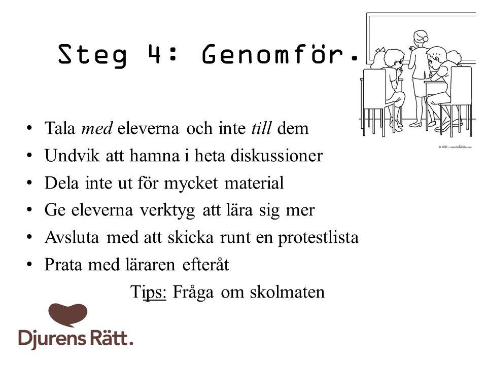 Steg 4: Genomför.