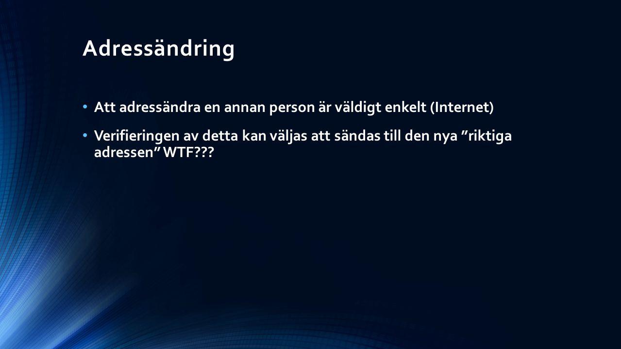 """Adressändring Att adressändra en annan person är väldigt enkelt (Internet) Verifieringen av detta kan väljas att sändas till den nya """"riktiga adressen"""