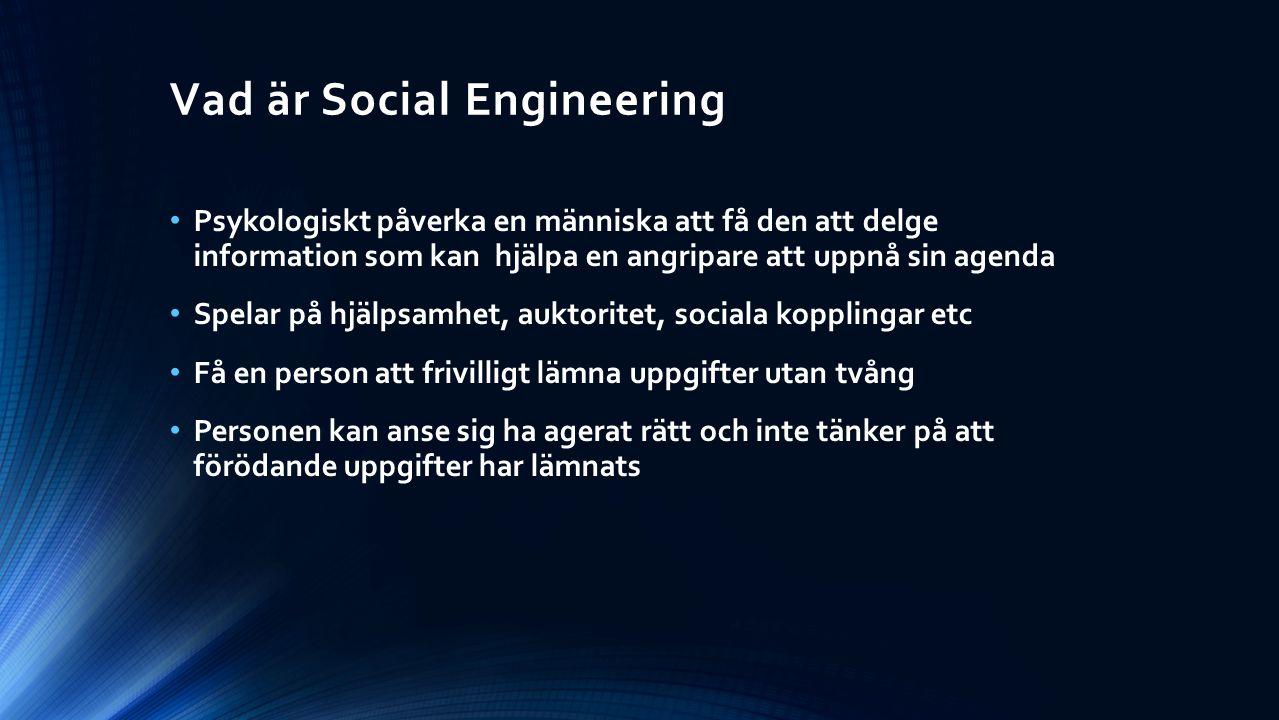 Vad är Social Engineering Psykologiskt påverka en människa att få den att delge information som kan hjälpa en angripare att uppnå sin agenda Spelar på