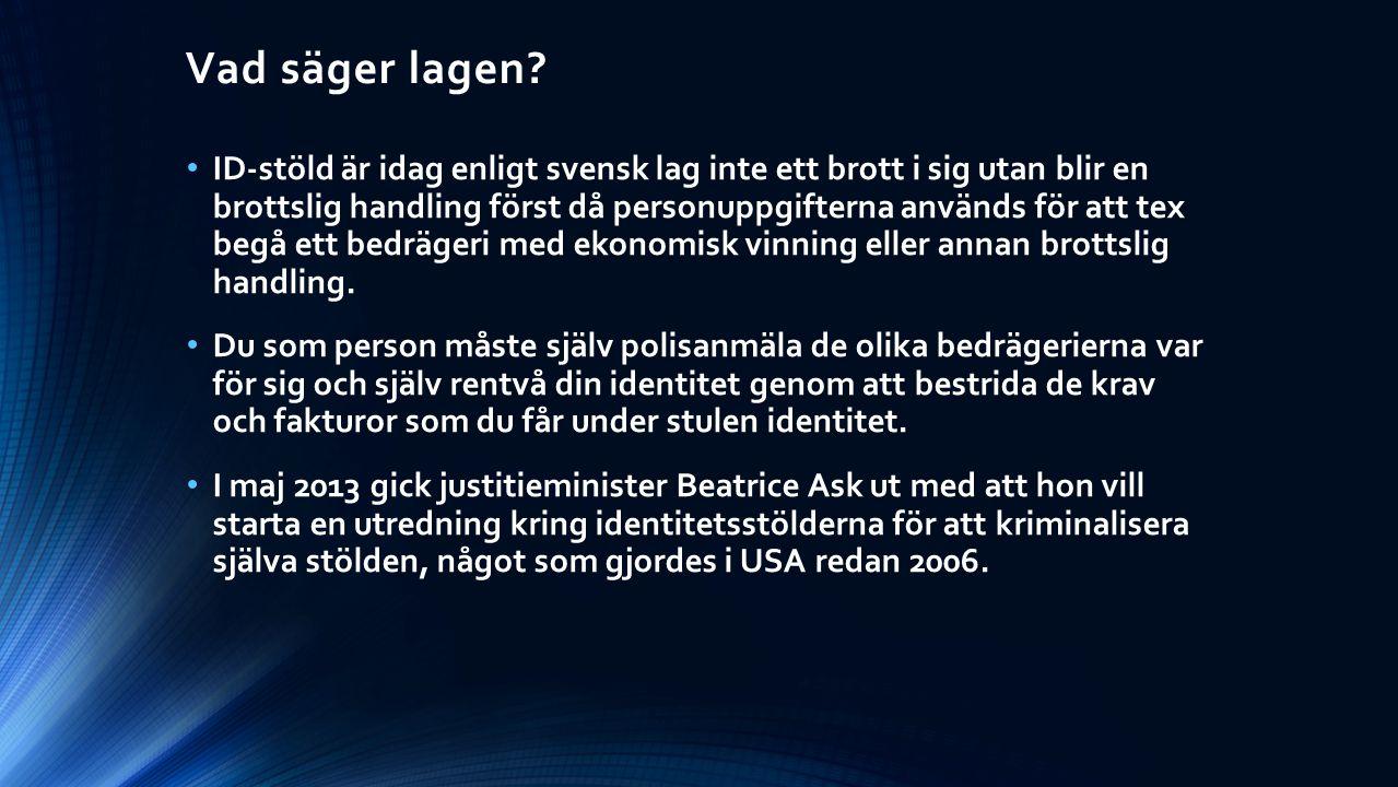 Vad säger lagen? ID-stöld är idag enligt svensk lag inte ett brott i sig utan blir en brottslig handling först då personuppgifterna används för att te