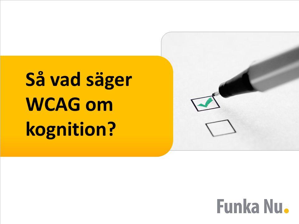 Så vad säger WCAG om kognition?