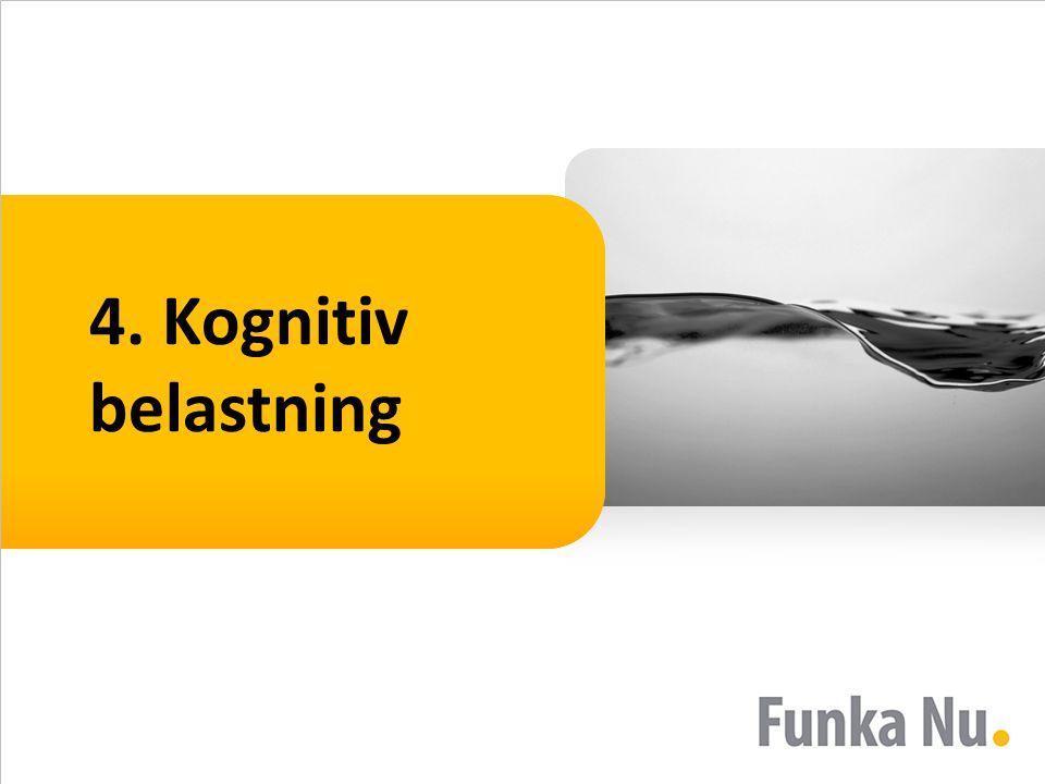 4. Kognitiv belastning