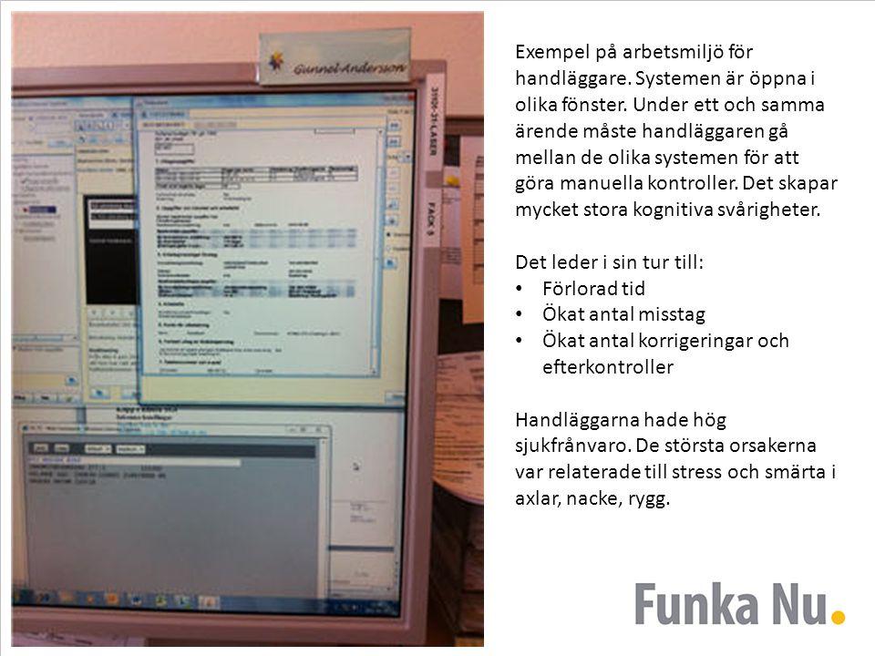 Exempel på arbetsmiljö för handläggare. Systemen är öppna i olika fönster. Under ett och samma ärende måste handläggaren gå mellan de olika systemen f