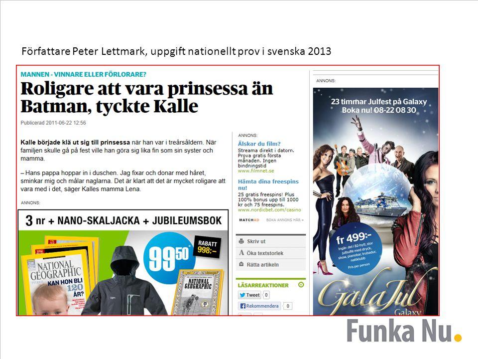 Författare Peter Lettmark, uppgift nationellt prov i svenska 2013