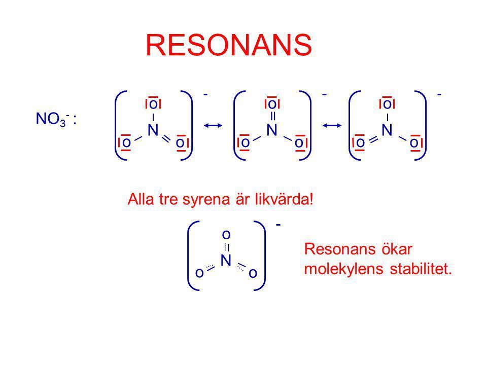 RESONANS NO 3 - : o o o N  o o o N  o o o N  Alla tre syrena är likvärda.
