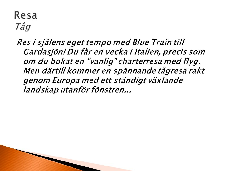 Res i själens eget tempo med Blue Train till Gardasjön.