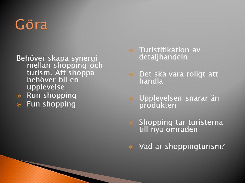 Behöver skapa synergi mellan shopping och turism.