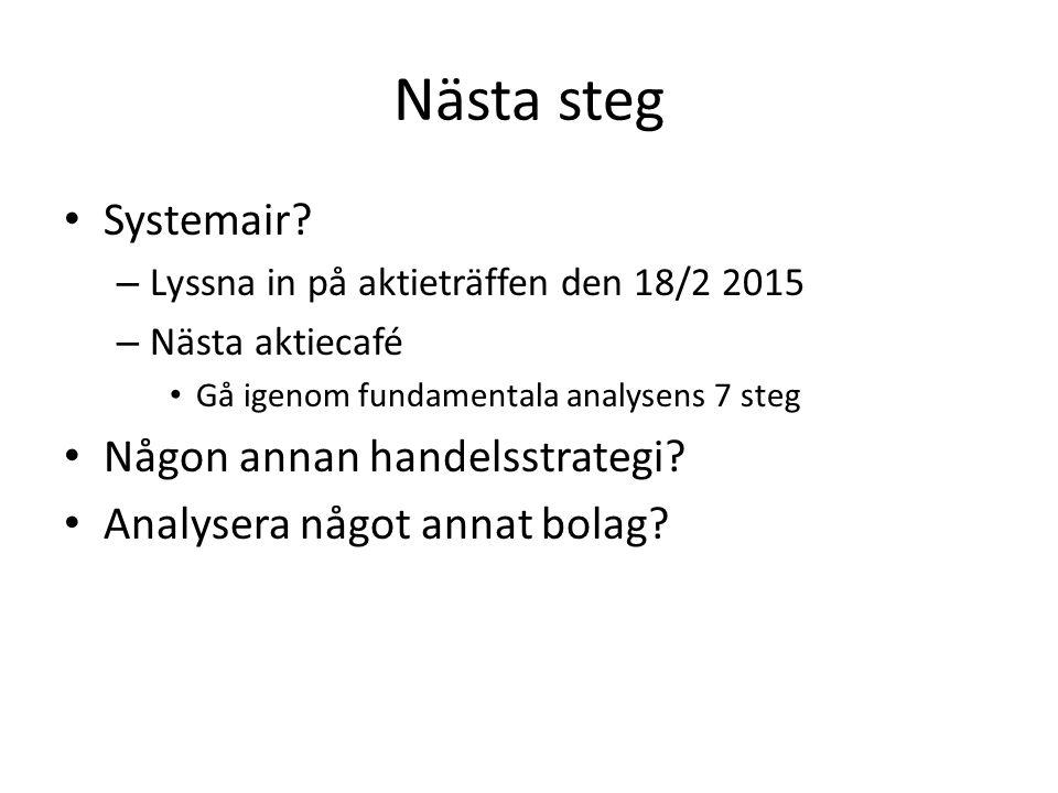 Nästa steg Systemair? – Lyssna in på aktieträffen den 18/2 2015 – Nästa aktiecafé Gå igenom fundamentala analysens 7 steg Någon annan handelsstrategi?