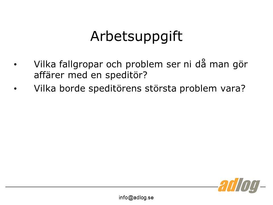 info@adlog.se Arbetsuppgift Vilka fallgropar och problem ser ni då man gör affärer med en speditör.