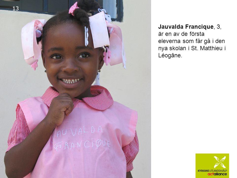 13 Jauvalda Francique, 3, är en av de första eleverna som får gå i den nya skolan i St.