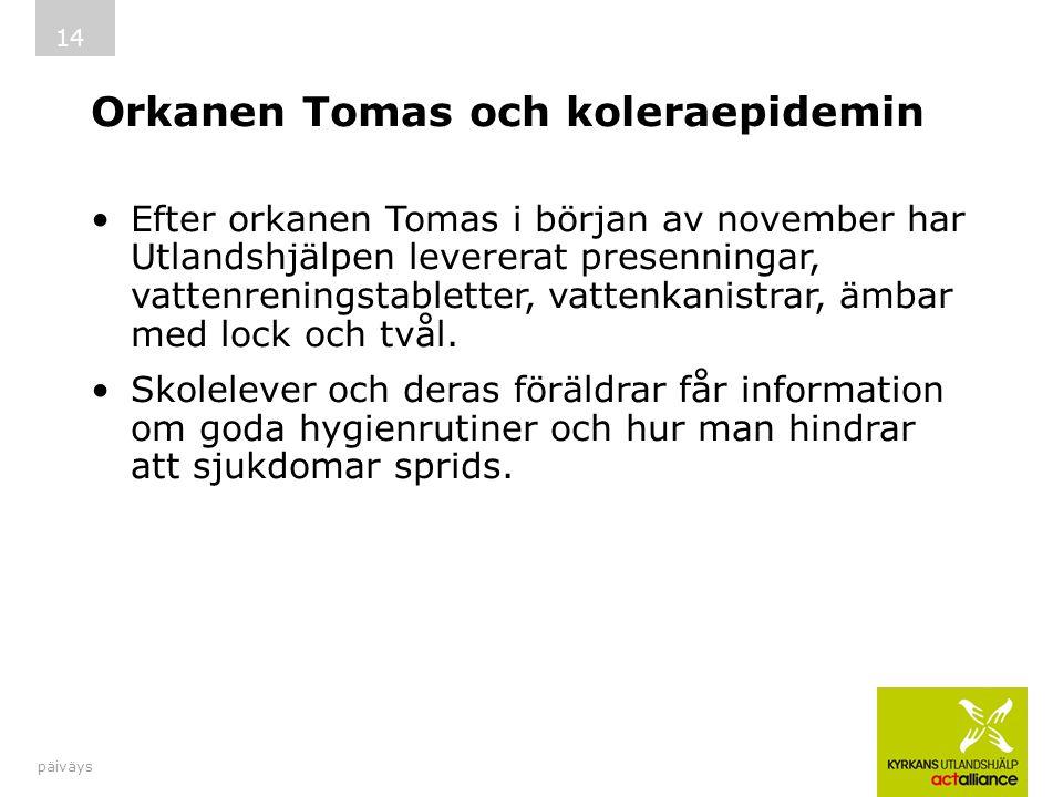 Orkanen Tomas och koleraepidemin Efter orkanen Tomas i början av november har Utlandshjälpen levererat presenningar, vattenreningstabletter, vattenkanistrar, ämbar med lock och tvål.
