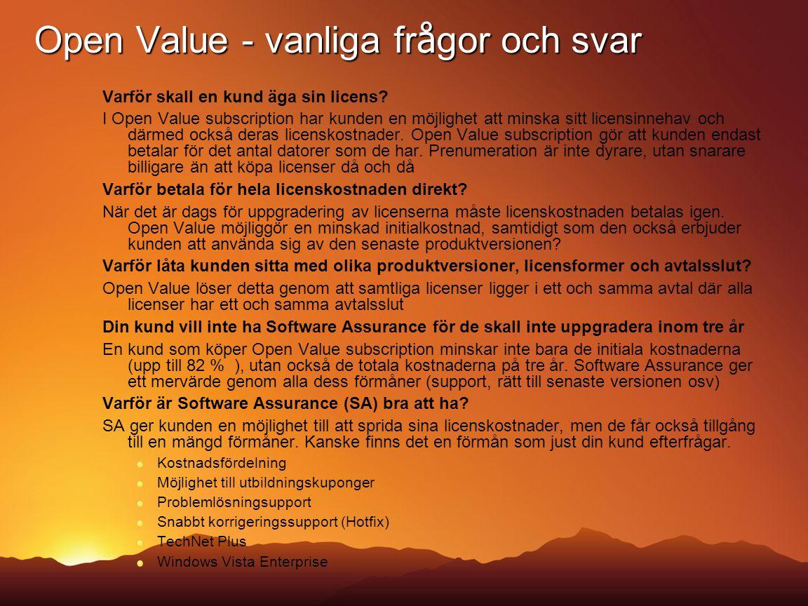 Open Value - vanliga fr å gor och svar Varför skall en kund äga sin licens? I Open Value subscription har kunden en möjlighet att minska sitt licensin