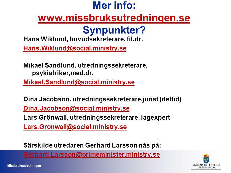 Missbruksutredningen Mer info: www.missbruksutredningen.se Synpunkter? www.missbruksutredningen.se Hans Wiklund, huvudsekreterare, fil.dr. Hans.Wiklun