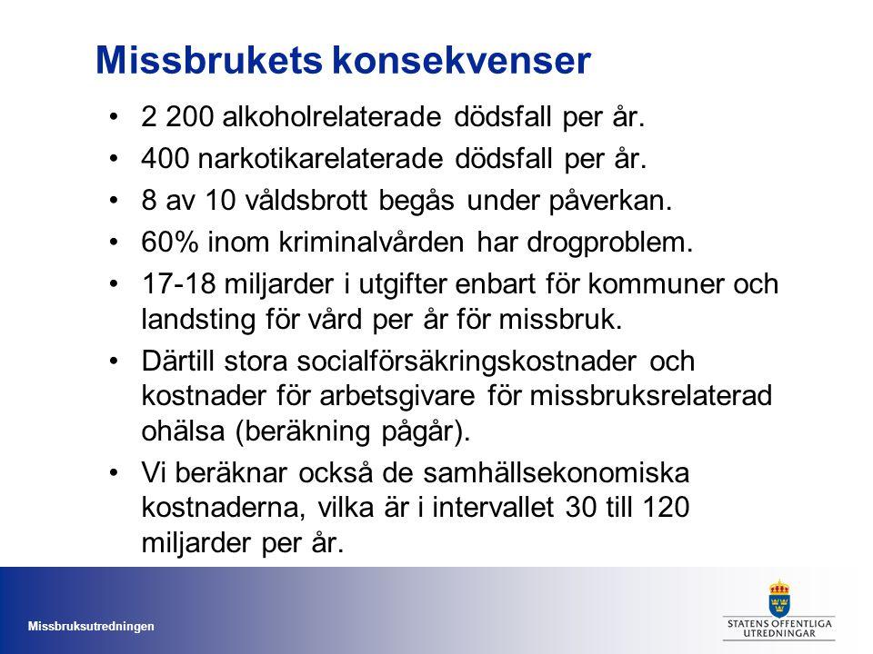Missbruksutredningen Några karakteristiska av idag Gällande lagar utformades för 20 till 30 år sedan.