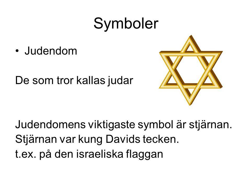 Symboler Judendom De som tror kallas judar Judendomens viktigaste symbol är stjärnan. Stjärnan var kung Davids tecken. t.ex. på den israeliska flaggan