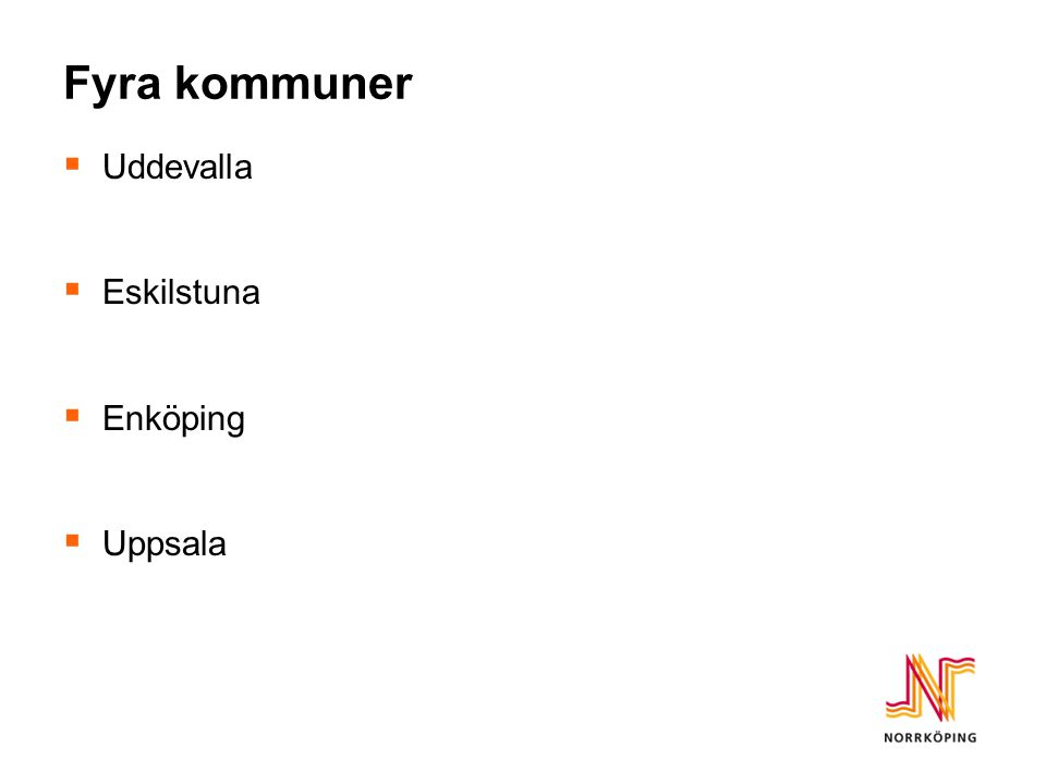 Fyra kommuner  Uddevalla  Eskilstuna  Enköping  Uppsala