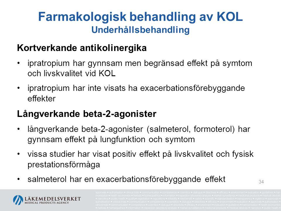 Farmakologisk behandling av KOL Underhållsbehandling Kortverkande antikolinergika ipratropium har gynnsam men begränsad effekt på symtom och livskvali