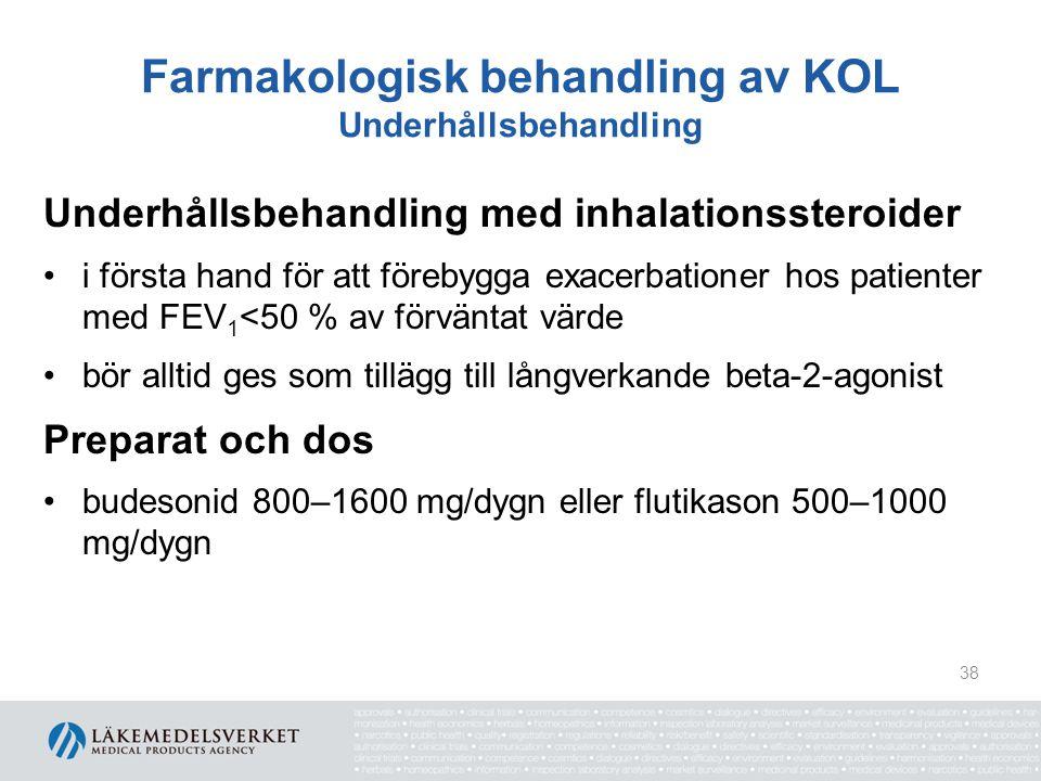 Farmakologisk behandling av KOL Underhållsbehandling Teofyllin Bör inte användas vid underhållsbehandling av KOL -modern dokumentation saknas -har smal terapeutisk bredd -biverkningar är vanliga 39