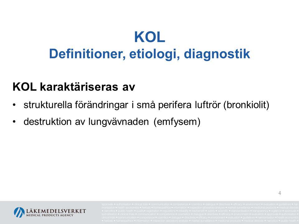 KOL Definitioner, etiologi, diagnostik KOL karaktäriseras av strukturella förändringar i små perifera luftrör (bronkiolit) destruktion av lungvävnaden