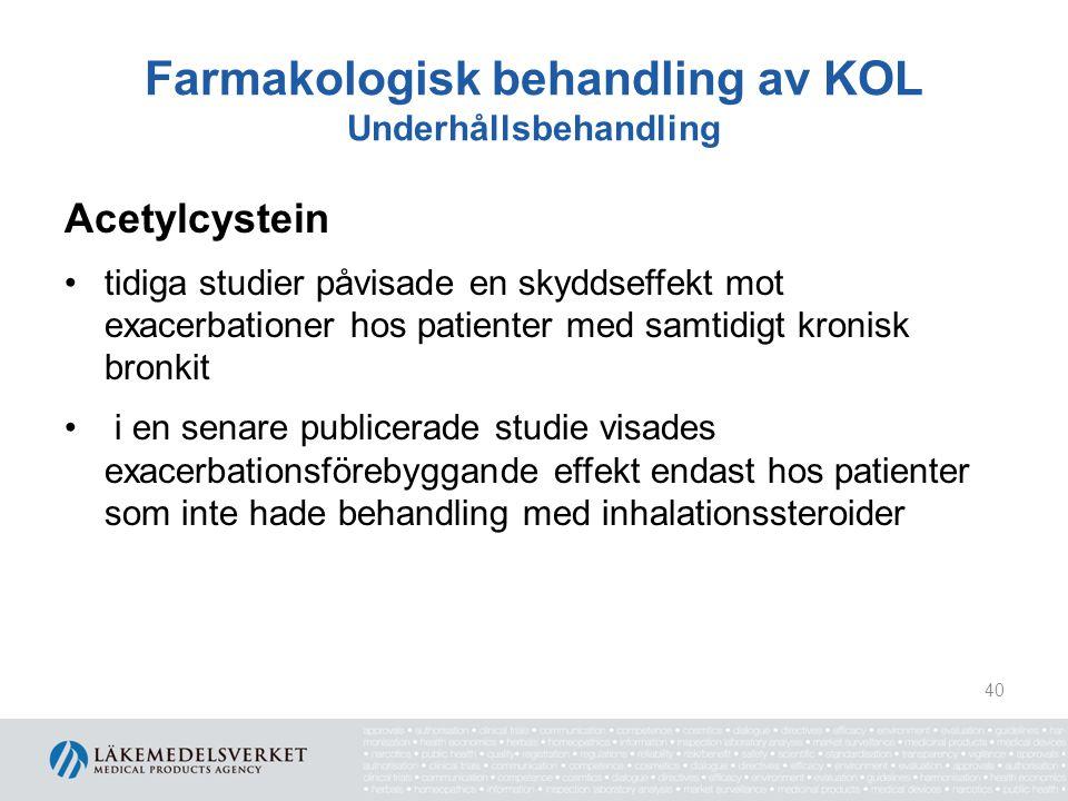 Farmakologisk behandling av KOL Behandlingstrappa Stadium 1–2 utan symtom FEV 1  50 % Stadium 1–2 med symtom FEV 1  50 % Stadium 3 30  FEV 1 <50 % Stadium 4 FEV 1 <30 % Rökstopp, vaccination, fysisk aktivitet/träning.