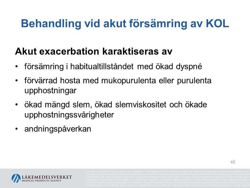 Behandling vid akut försämring av KOL Vägledning för klinisk värdering av svårighetsgraden vid akut exacerbation Lindrig – medelsvår försämring Svår försämringLivshotande försämring Allmänpåverkan Obetydlig – lindrigPåverkad, cyanos, ödem Konfusion – koma Andningspåverkan Obetydlig till besvärande andnöd Andnöd i vilaKraftig andnöd i vila (behöver inte föreligga) Andningsfrekvens <25/min>25/minvarierande Hjärtfrekvens <110/min>110/minvarierande Saturation ≥ 90 % <90 % Blodgas Behöver vanligtvis inte mätas PO 2 <8,0 kPa PCO 2 <6,5 kPa PO 2 <6,5 kPa PCO 2 ≥9,0 kPa pH<7,3 47