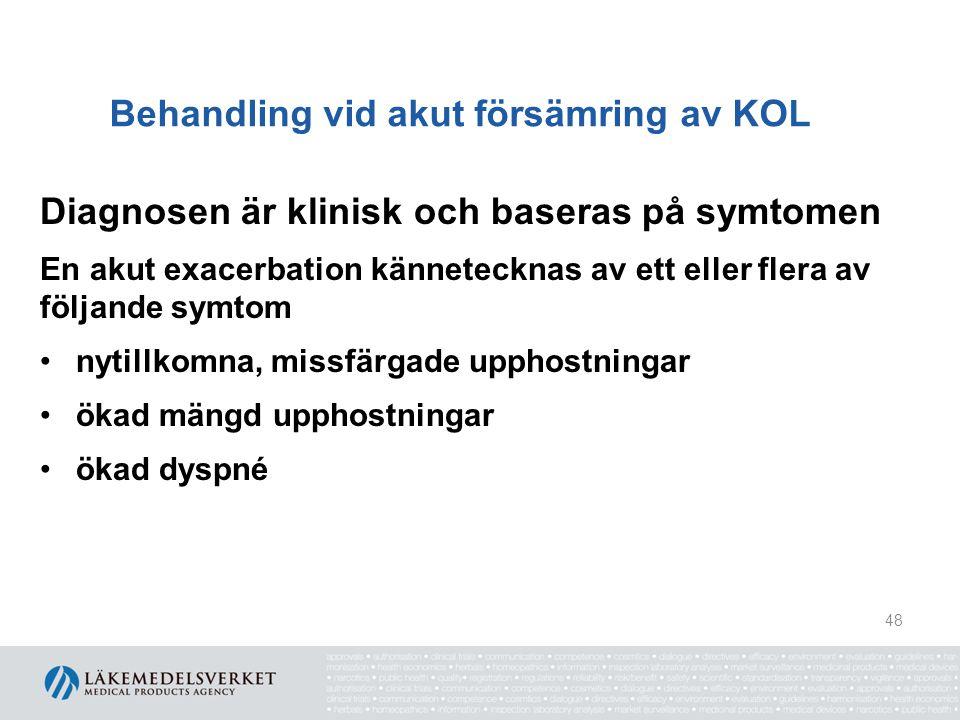 Behandling vid akut försämring av KOL Diagnosen är klinisk och baseras på symtomen En akut exacerbation kännetecknas av ett eller flera av följande sy