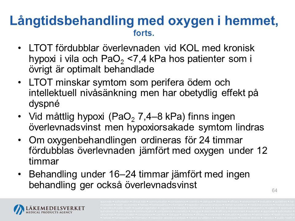 Långtidsbehandling med oxygen i hemmet, forts. LTOT fördubblar överlevnaden vid KOL med kronisk hypoxi i vila och PaO 2 <7,4 kPa hos patienter som i ö