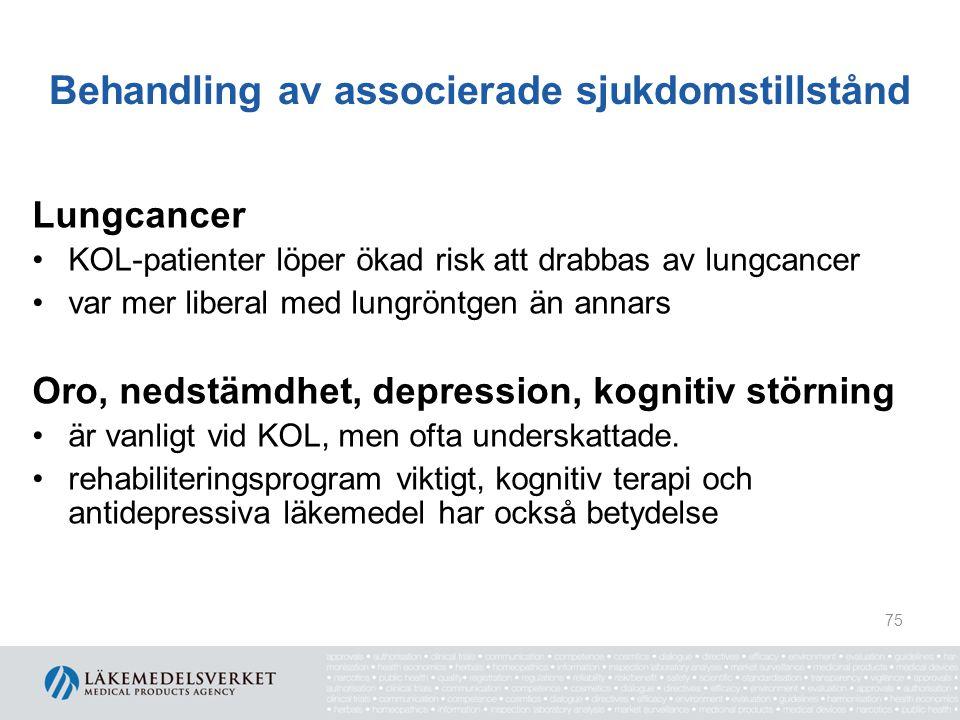 Behandling av associerade sjukdomstillstånd Lungcancer KOL-patienter löper ökad risk att drabbas av lungcancer var mer liberal med lungröntgen än anna