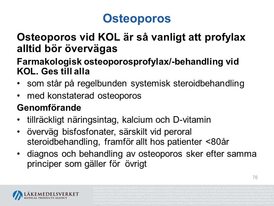 Osteoporos Osteoporos vid KOL är så vanligt att profylax alltid bör övervägas Farmakologisk osteoporosprofylax/-behandling vid KOL. Ges till alla som