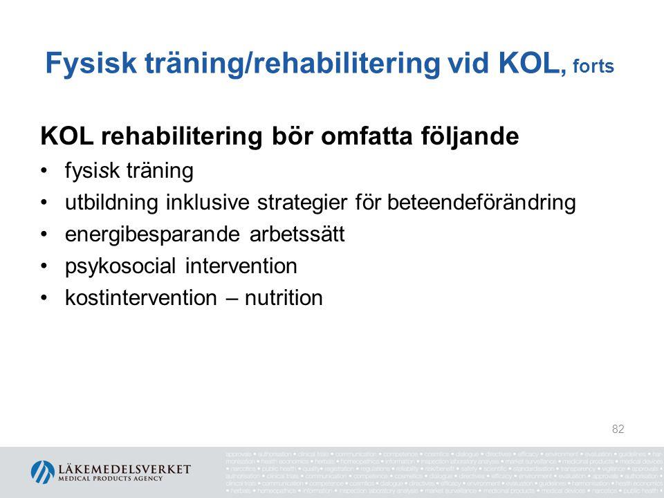 Fysisk träning/rehabilitering vid KOL, forts KOL rehabilitering bör omfatta följande fysisk träning utbildning inklusive strategier för beteendeföränd