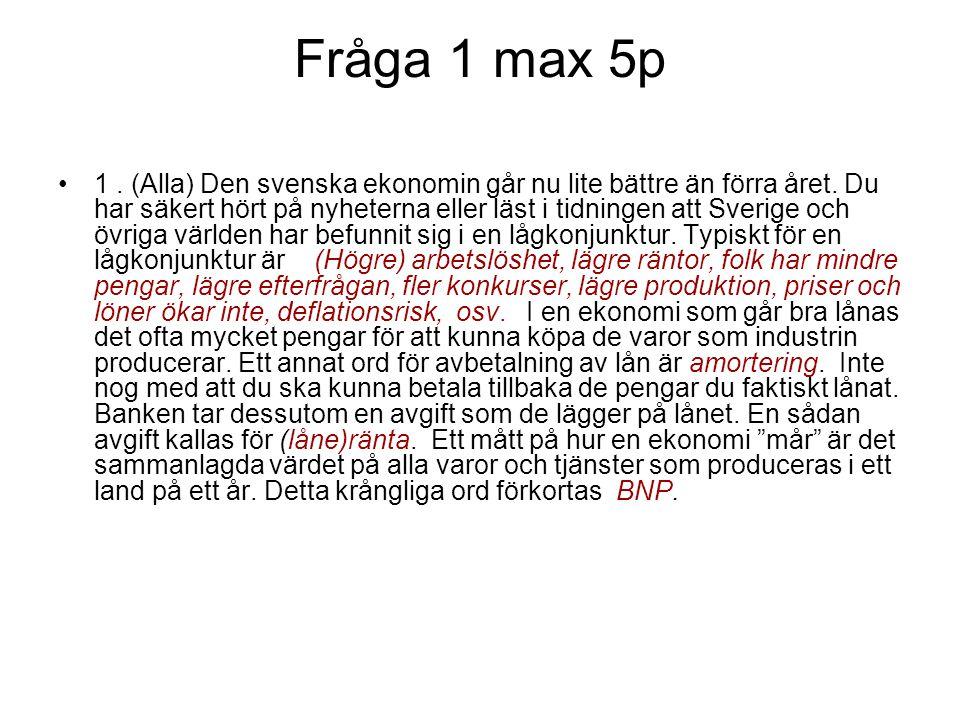 Fråga 2 max 8p +