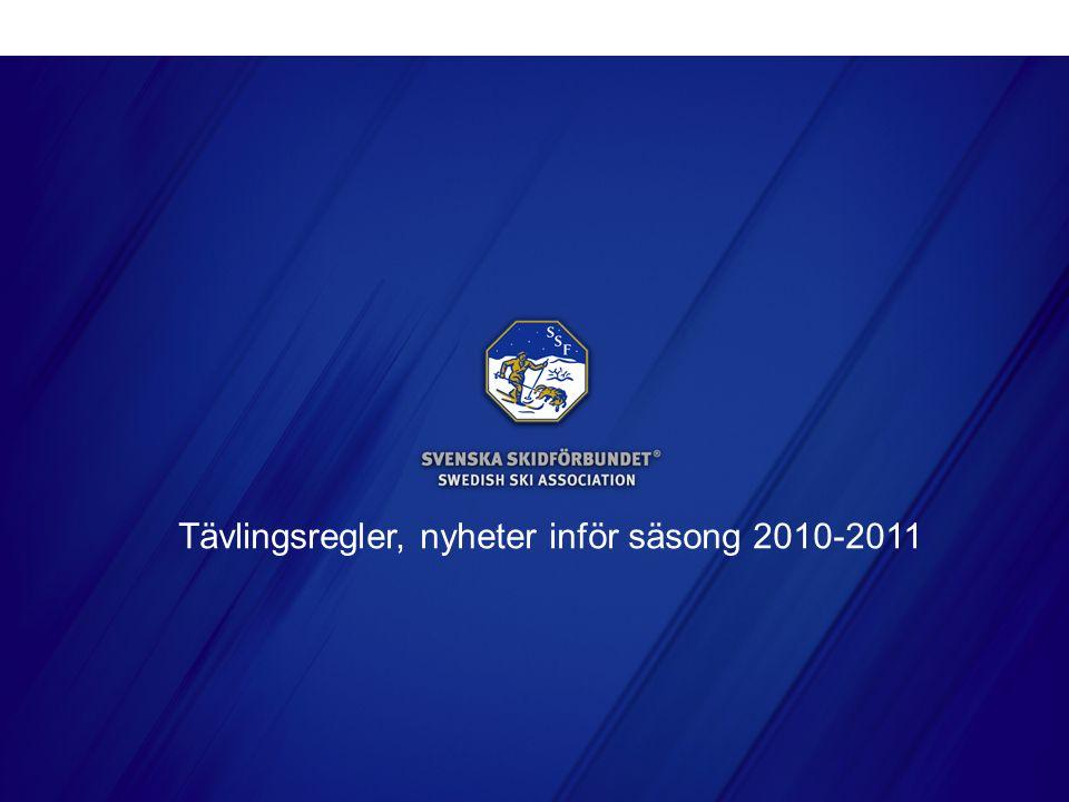 SVENSKA SKIDFÖRBUNDET Tävlingsregler, nyheter inför säsong 2010-2011