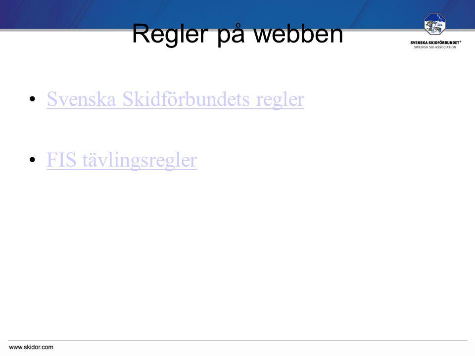 SVENSKA SKIDFÖRBUNDET Regler på webben Svenska Skidförbundets regler FIS tävlingsregler